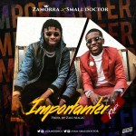 MUSIC: Zamorra – Importanter (Remix) ft. Small Doctor