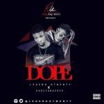MUSIC: Legend Otwenty Ft Dabzsonderek – Dope | @legendotwenty