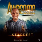 Gospel Music: Stardest – Awesome Is Your Name @stardest1 Prodamzy
