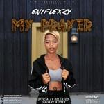 MUSIC: Eniflexzy – My Prayer