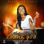 MUSIC: Blessing Bliss – Thank You