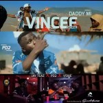 AUDIO + VIDEO: VINCEE – DADDY MI (REMIX) FT. JAY TEAZ, PD-2 & V5IVE