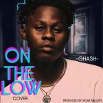 MUSIC: Ghash – On The Low (Cover)