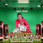 MUSIC: Samsain – Landlord
