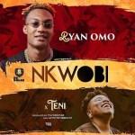 MUSIC: Ryan Omo ft. Teni – Nkwobi