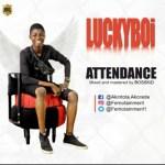 MUSIC: Luckyboi – Attendance