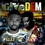 MUSIC: Klef ft. CY – Give Dem