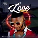 MUSIC: Keen Fire – Love Anthem