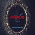 MUSIC: Dremo – Mirror (Prod. Dave Mix)
