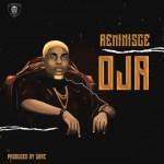 MUSIC: Reminisce – Oja (Prod. by Sarz)