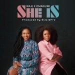 MUSIC: Waje ft. Omawumi – She Is
