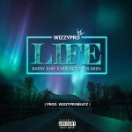 MUSIC: WizzyPro ft. Barry Jhay, Magnito, Di Mien – Life