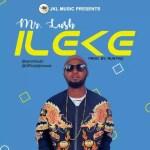 MUSIC: Mr Lush – Ileke (@Iammrlush)