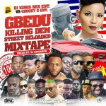 MIXTAPE: Dj Kings Ben – Gbedu Killing Dem Street Reloaded Mixtape