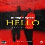 GIST: Hello By Emex and Ycee drops soon    @emexeot
