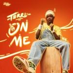 MUSIC+VIDEO: Terri – On Me (Prod. QueBeat)