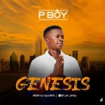 MUSIC: P boy – Genesis (Prod by Liquidmix)