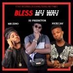 MUSIC: DJ Predictor Ft. Nicki Jay & Mr Zino – Bless My Way