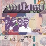 MUSIC: BOJ ft. Falz, Ycee, Fresh L – Awolowo (Remix)