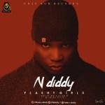 MUSIC: N Diddy – Flashy Girls