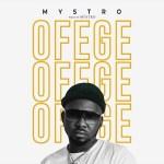 MUSIC: Mystro – Ofege
