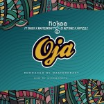 MUSIC: Fiokee – Oja Ft. Skiibii, Masterkraft, DJ Neptune, Jaypizzle