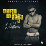 MUSIC: Dablins x CMF – Born in Naija [Remix] Ft. Ice Prince