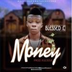 MUSIC: Blessed C – Money (Prod. kulsoul)