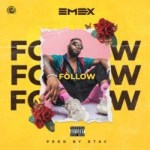 MUSIC: Emex – Follow