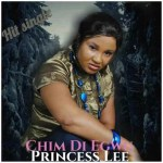 MUSIC: Princess Lee – Chim Di Egwu