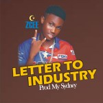 MUSIC: Zcee Bankz – Letter To Industry