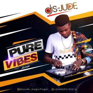 Dj S-Jude -- Pure Vibes Mixtape