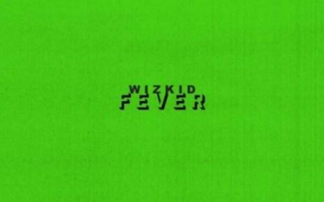 Mp3: Wizkid – Fever