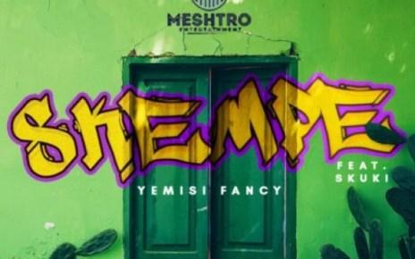 Mp3: Yemisi Fancy ft Skuki – Skempe