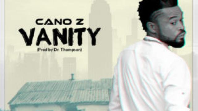NEW MUSIC: Cano Z – Vanity (prod by DDT)