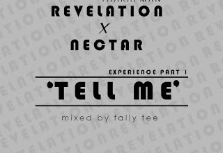 Photo of [Music] Revelation tharapman ft Nectar – Tell me(experience part 1) + Lyrics