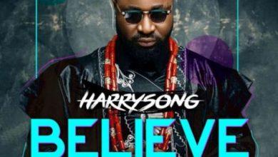 Photo of Harrysong – Believe