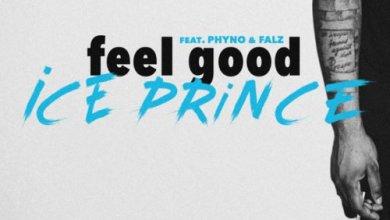 Photo of Ice Prince – Feel Good ft. Phyno x Falz