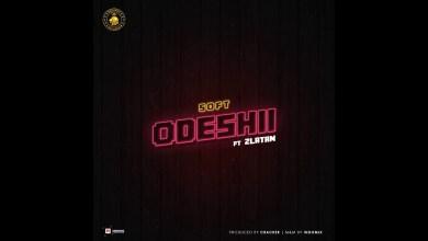 Photo of Soft – Odeshii Ft. Zlatan