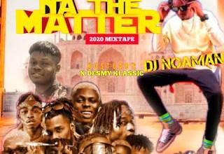 Photo of Mixtape: Uniquezone X DJ Noaman – Na The Matter 2020 Mix