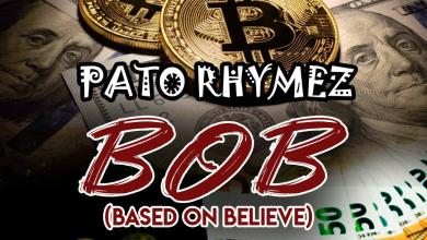 Photo of Pato Rhymez – BOB (Based On Believe) Prod.By Barmy