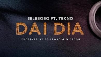 Photo of Selebobo Ft Tekno – Dai Dia