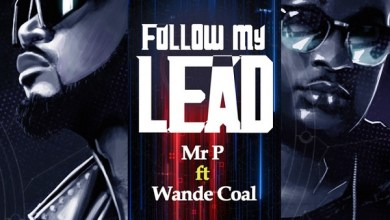 Photo of Mr P Ft. Wande Coal – Follow My Lead