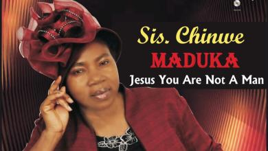Photo of Chinwe Maduka – Jesus You Are Not A Man
