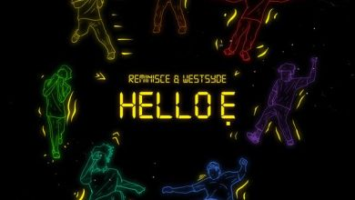 Photo of Reminisce Ft. Westsyde – Hello Ẹ