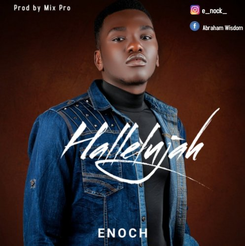Gospel Music: Enoch – Hallelujah