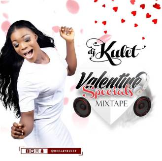 DJ Kulet – Valentine Specials Mixtape @deejaykulet
