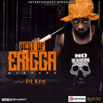 Best of Erigga Of Time Mixtape (2018) By DJ Ken -