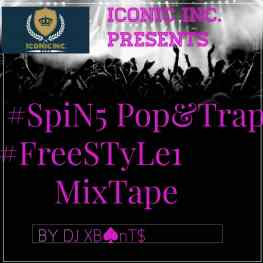 [Foreign Mixtape] DJ XBanTs Pop & Trap #FreeSTyLe1 MixTape #SpiN5