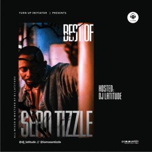 DJ Latitude - Best Of Sean Tizzle Mixtape 2019